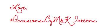 Love, #OccasionsByMKInterns | Occasions by M&K LLC